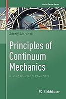 Principles of Continuum Mechanics: A Basic Course for Physicists (Nečas Center Series)