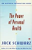 The Power of Personal Health (Aletheia Foundation Book)