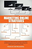 Marketing Online Strategies: A Practical No Shtick No Tricks Guide for Small Office (SOHO) Entrepreneurs and Small to Mid-size Business (SMB) Owners to Marketing Online [並行輸入品]