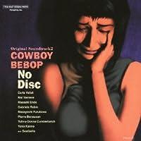 Cowboy Bebop: No Disc by Seatbelts (2012-12-21)