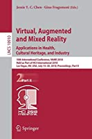 Virtual, Augmented and Mixed Reality: Applications in Health, Cultural Heritage, and Industry (Lecture Notes in Computer Science)