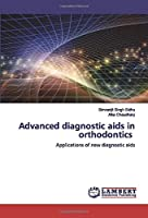 Advanced diagnostic aids in orthodontics: Applications of new diagnostic aids