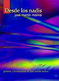 Desde los nadis (Spanish Edition) by [Molina, José Martín]