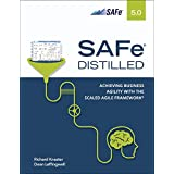 SAFe 5.0 Distilled: Achieving Business Agility with the Scaled Agile Framework