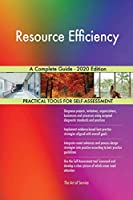 Resource Efficiency A Complete Guide - 2020 Edition