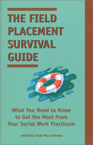 The Field Placement Survival Guide: What You Need to Know to Get the Most from Your Social Work Practicum (Best of the New Social Worker, 2)の詳細を見る
