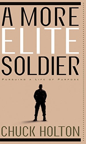 Download A More Elite Soldier: Pursuing a Life of Purpose 159052215X
