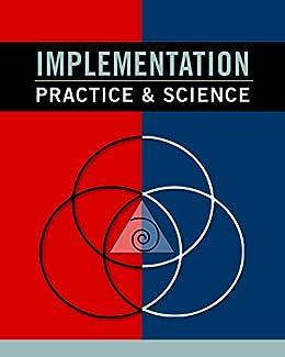 [Fixsen, Dean, Blase, Karen, Van Dyke, Melissa]のImplementation Practice & Science (English Edition)