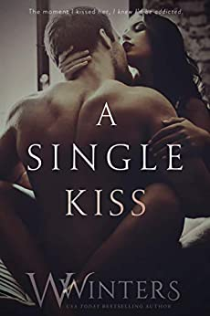 A Single Kiss (Irresistible Attraction Book 2) by [Winters, W., Winters, Willow]