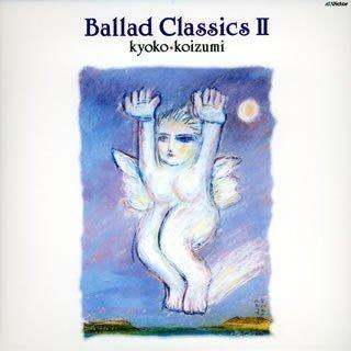 小泉今日子 (Kyoko Koizumi) – Ballad Classics II [Mora FLAC 24bit/96kHz]