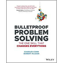Bulletproof Problem Solving: The One Skill That Changes Everything