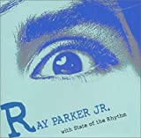 Ray Parker Jr. with The Stage Of The Rhythm ユーチューブ 音楽 試聴