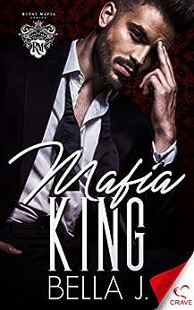Mafia King (Royal Mafia Book 3) by [J., Bella]