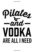 VODKA AND PILATES: College Ruled Journal, Diary, Notebook, 6x9 inches with 120 Pages.