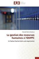 La gestion des resources humaines à l'ONPPC: Le facteur humain dans une organisation