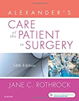 Alexander's Care of the Patient in Surgery, 16e (Alexanders Care of the Patient in Surgery)
