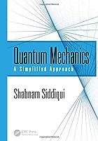 Quantum Mechanics: A Simplified Approach