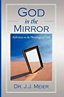 God in the Mirror: Reflections on the Physiology of Faith