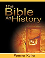 The Bible as History: Digging Up the Bible