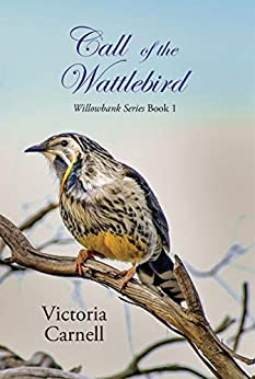 Call of the Wattlebird (Willowbank Series Book 1) by [Carnell, Victoria]