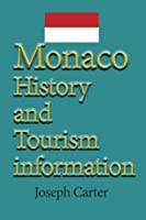 Monaco History and Tourism Information: Business, Vacation, Holiday, Honeymoon