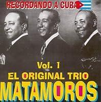 Trio Matamoros El Original, Son De La Loma - Lagrimas Negras - El Que Siembra Su Maiz,