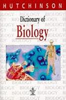 Dictionary of Biology (Hutchinson dictionaries)