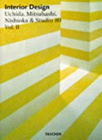 Interior Design: Uchida, Mitsuhashi, Nishioka & Studio 80 (Architecture and Design , Vol 2)