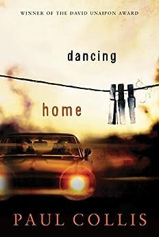 Dancing Home (David Unaipon Award Winners Series) by [Collis, Paul]