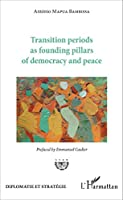 Transition periods as founding pillars of democracy