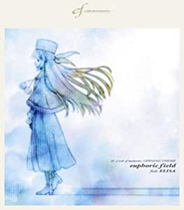 ef - a tale of memories. OPENING THEME〜euphoric field feat.ELISA