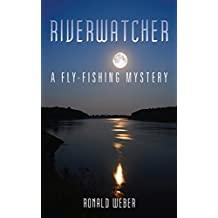 Riverwatcher: A Fly-Fishing Mystery (Fly-Fishing Mysteries)
