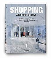 Shopping Architecture Now!/ Shopping-Architektur heute!/ Larchitecture Commerciale d'aujourd' hui!