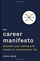 The Career Manifesto: Discover Your Calling and Create an Extraordinary Life【洋書】 [並行輸入品]