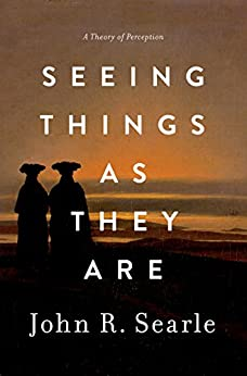 [Searle, John R.]のSeeing Things as They Are: A Theory of Perception