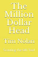 The Million Dollar Head: Scouting the 6th Tool
