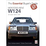 Mercedes-Benz W124: All models 1984 to 1997 (Essential Buyer's Guide)