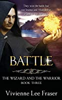 Battle: The Wizard and The Warrior Book Three