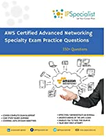 AWS Certified Advanced Networking Specialty Exam Practice Questions: 350+ Exam Questions
