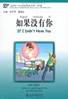 If I Didn't Have You, Level 2: 500 words level (Chinese Breeze Graded Reader Series)
