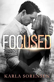 Focused: A hate to love sports romance by [Sorensen, Karla]
