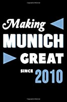 Making Munich Great Since 2010: College Ruled Journal or Notebook (6x9 inches) with 120 pages