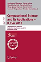 Computational Science and Its Applications -- ICCSA 2013: 13th International Conference, ICCSA 2013, Ho Chi Minh City, Vietnam, June 24-27, 2013, Proceedings, Part III (Lecture Notes in Computer Science)