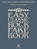 """The Easy Classic Rock Fake Book: Melody, Lyrics & Simplified Chords, Over 100 Songs in the Key of """"C"""" (Fake Books)"""