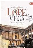 Lope de Vega : pasiones, obra y fortuna del monstruo de naturaleza