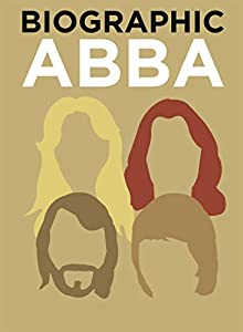 Biographic: ABBA: Great Lives in Graphic Form (English Edition)