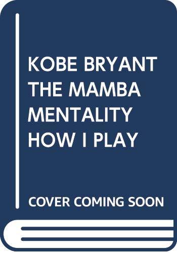 [画像:KOBE BRYANT  THE MAMBA MENTALITY  HOW I PLAY]