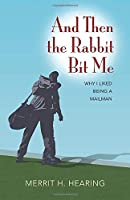 And Then the Rabbit Bit Me: Why I Liked Being A Mailman