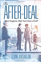The After-Deal: What Happens After You Close A Deal? (NA)