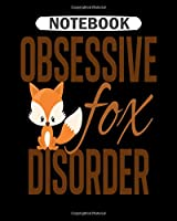 Notebook: cute fox obsession  College Ruled - 50 sheets, 100 pages - 8 x 10 inches
